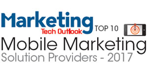 Top 10 Mobile Marketing Solution Providers 2017