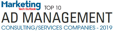 Top 10 Ad Management Consulting/Services Companies - 2019