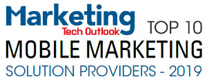 Top 10 Mobile Marketing Solution Provider - 2019