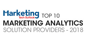 Top 10 Marketing Analytics Solution Providers - 2018