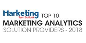 Top 10 Marketing Analytics Solution Providers - 2018