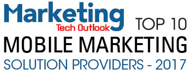 Top 10 Mobile Marketing Solution Companies - 2017